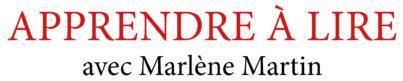 Apprendre à lire avec Marlène Martin